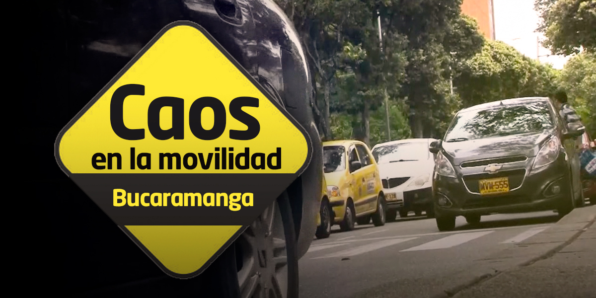 Especial 'Caos en la movilidad': Bucaramanga