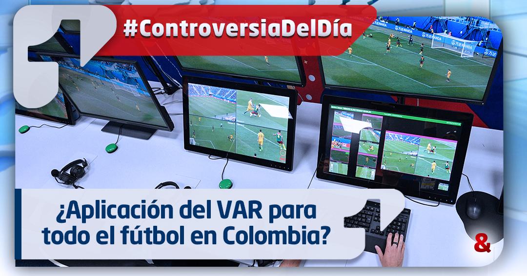 ¿Implementación del VAR para todo el fútbol en Colombia?