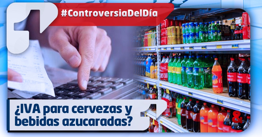 Controversia del día: ¿IVA para cervezas y bebidas azucaradas?