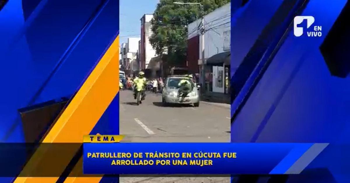 Mujer atropelló a patrullero que le solicitó sus documentos en Cúcuta
