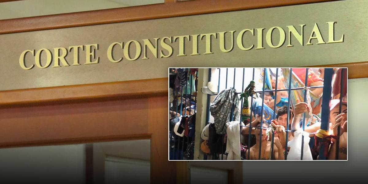 Corte Constitucional ordena a Gobierno adoptar medidas para atender crisis carcelaria