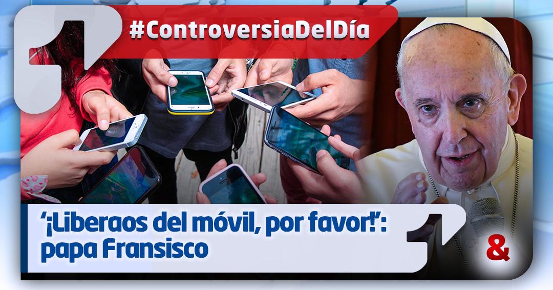 '¡Liberaos del móvil, por favor!': papa Francisco