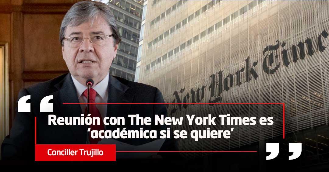 Canciller Trujillo se reúne esta tarde con el consejo editorial del diario NYT