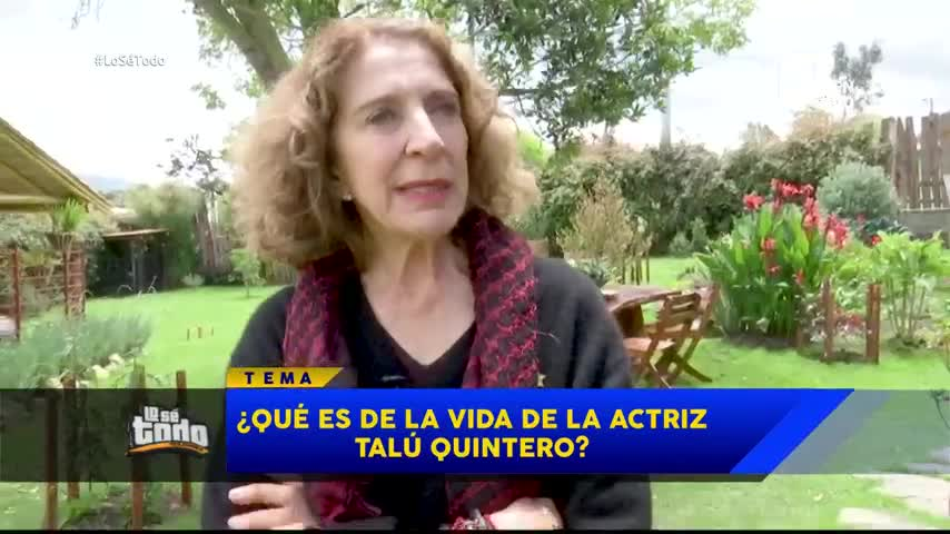 Esto es lo que ha pasado con la vida de la actriz Talú Quintero