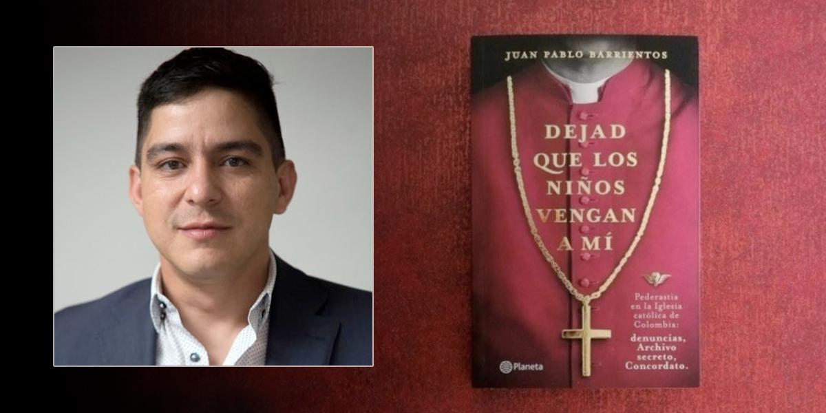 Juez ordena a periodista Juan Pablo Barrientos revelar fuente de su libro sobre pederastia